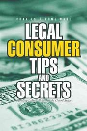 Legal Consumer Tips and Secrets by Charles Jerome Ware