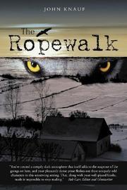 The Ropewalk by John Knauf