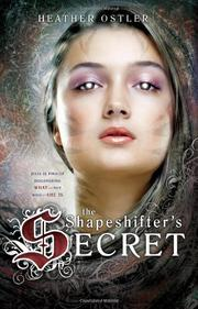 THE SHAPESHIFTER'S SECRET by Heather Ostler
