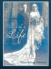 PIECES OF A LIFE by Diane Kellogg Pellettiere