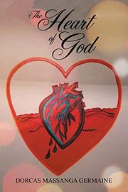 THE HEART OF GOD by Dorcas Massanga  Germaine