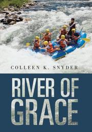 RIVER OF GRACE by Colleen K. Snyder