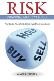 RISK FINANCIAL MARKETS & YOU by Alan A. Fustey