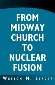 FROM MIDWAY CHURCH TO NUCLEAR FUSION by Weston M. Stacey