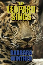 THE LEOPARD SINGS by Barbara Winther