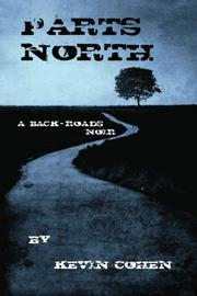 PARTS NORTH by Kevin Cohen