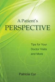 A PATIENT'S PERSPECTIVE by Patricia Cyr