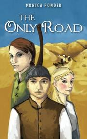THE ONLY ROAD by Monica Ponder