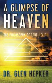 A GLIMPSE OF HEAVEN by Glen Hepker
