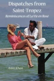 DISPATCHES FROM SAINT-TROPEZ by Asim Khan