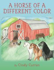 A Horse of A Different Color by Cindy Curran