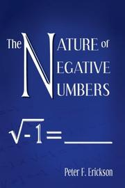 THE NATURE OF NEGATIVE NUMBERS by Peter F. Erickson