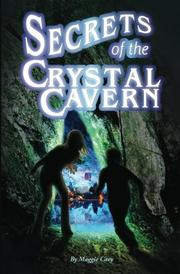 SECRETS OF THE CRYSTAL CAVERN by Maggie Cary