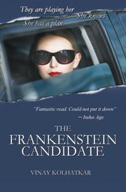 THE FRANKENSTEIN CANDIDATE by Vinay Kolhatkar