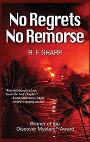 NO REGRETS, NO REMORSE by R.F. Sharp