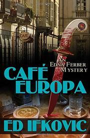 CAFÉ EUROPA by Ed Ifkovic