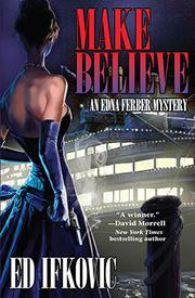 MAKE BELIEVE by Ed Ifkovic