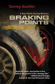 BRAKING POINTS by Tammy Kaehler