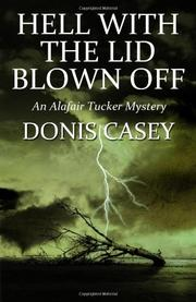 HELL WITH THE LID BLOWN OFF by Donis Casey