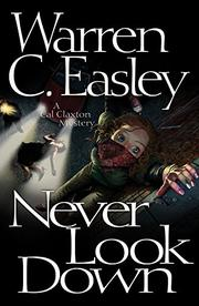 NEVER LOOK DOWN by Warren C. Easley