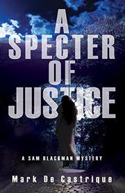 A SPECTER OF JUSTICE by Mark de Castrique