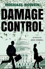 DAMAGE CONTROL by Michael Bowen