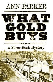 WHAT GOLD BUYS by Ann Parker