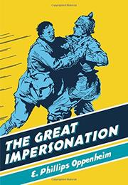 THE GREAT IMPERSONATION by E. Phillips Oppenheim