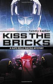 KISS THE BRICKS by Tammy Kaehler