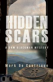 HIDDEN SCARS  by Mark de Castrique