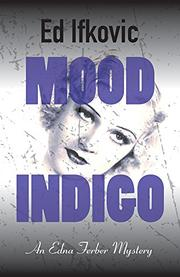 MOOD INDIGO by Ed Ifkovic