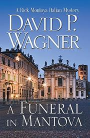 A FUNERAL IN MANTOVA by David P. Wagner
