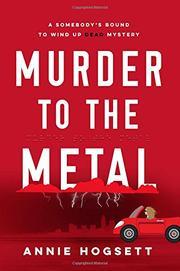 MURDER TO THE METAL  by Annie Hogsett