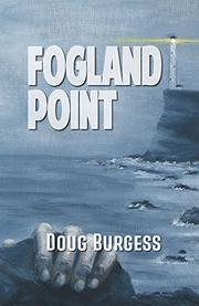 FOGLAND POINT by Doug Burgess