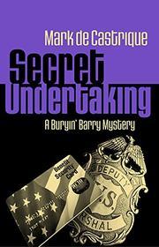 SECRET UNDERTAKING  by Mark de Castrique