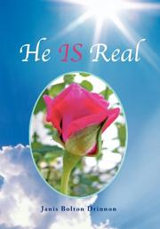 He Is Real by Janis Bolton Drinnon