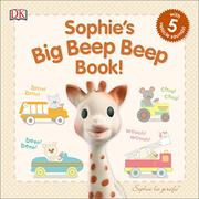 SOPHIE'S BIG BEEP BEEP BOOK! by DK Publishing
