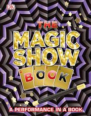 THE MAGIC SHOW BOOK by DK Publishing