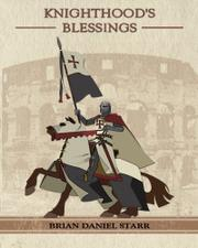 KNIGHTHOOD'S BLESSINGS by Brian Daniel Starr