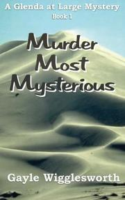 MURDER MOST MYSTERIOUS by Gayle Wigglesworth