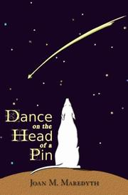 DANCE ON THE HEAD OF A PIN by Joan M. Maredyth