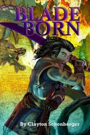 BLADEBORN by Clayton J. Schonberger