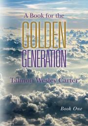 A BOOK FOR THE GOLDEN GENERATION by Talmon Wesley Carter