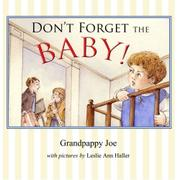 Don't Forget the Baby by Grandpappy Joe
