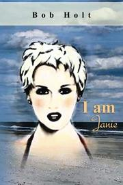 I AM JANIE by Bob Holt