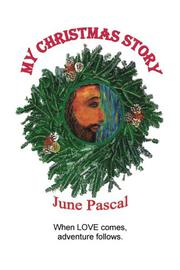 MY CHRISTMAS STORY by June Pascal