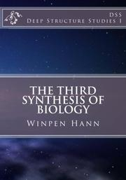 THE THIRD SYNTHESIS OF BIOLOGY by Winpen Hann