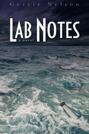 LAB NOTES by Gerrie Nelson