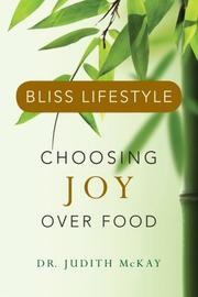 BLISS LIFESTYLE by Judith McKay
