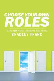 CHOOSE YOUR OWN ROLES by Bradley Franc